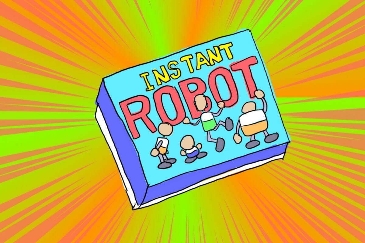 インスタントロボット